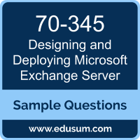 Designing and Deploying Microsoft Exchange Server Dumps, 70-345 Dumps, 70-345 PDF, Designing and Deploying Microsoft Exchange Server VCE, Microsoft 70-345 VCE, Microsoft MCSE Productivity Solutions Expert PDF