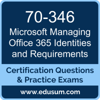 Managing Office 365 Identities and Requirements Dumps, Managing Office 365 Identities and Requirements PDF, 70-346 PDF, Managing Office 365 Identities and Requirements Braindumps, 70-346 Questions PDF, Microsoft 70-346 VCE, Microsoft MCSA Office 365 Dumps