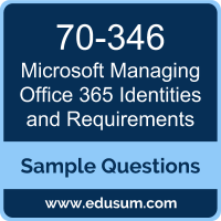 Managing Office 365 Identities and Requirements Dumps, 70-346 Dumps, 70-346 PDF, Managing Office 365 Identities and Requirements VCE, Microsoft 70-346 VCE, Microsoft MCSA Office 365 PDF