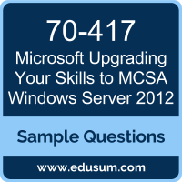 Upgrading Your Skills to MCSA Windows Server 2012 Dumps, 70-417 Dumps, 70-417 PDF, Upgrading Your Skills to MCSA Windows Server 2012 VCE, Microsoft 70-417 VCE, Microsoft MCSA Windows Server 2012 PDF