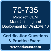 OEM Manufacturing and Deployment for Windows 10 Dumps, OEM Manufacturing and Deployment for Windows 10 PDF, 70-735 PDF, OEM Manufacturing and Deployment for Windows 10 Braindumps, 70-735 Questions PDF, Microsoft 70-735 VCE, Microsoft MCP Windows 10 Dumps