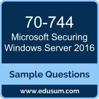 Securing Windows Server 2016 Dumps, 70-744 Dumps, 70-744 PDF, Securing Windows Server 2016 VCE, Microsoft 70-744 VCE, Microsoft MCSE Core Infrastructure PDF