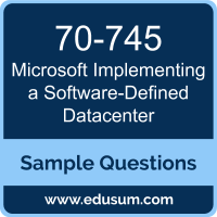 Implementing a Software-Defined Datacenter Dumps, 70-745 Dumps, 70-745 PDF, Implementing a Software-Defined Datacenter VCE, Microsoft 70-745 VCE, Microsoft MCSE Core Infrastructure PDF