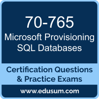 Provisioning SQL Databases Dumps, Provisioning SQL Databases PDF, 70-765 PDF, Provisioning SQL Databases Braindumps, 70-765 Questions PDF, Microsoft 70-765 VCE, Microsoft MCSA Dynamics 365 for Operations Dumps