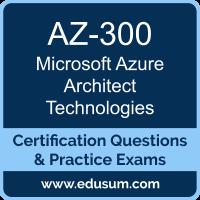 Azure Solutions Architect Expert Dumps, Azure Solutions Architect Expert PDF, AZ-300 PDF, Azure Solutions Architect Expert Braindumps, AZ-300 Questions PDF, Microsoft AZ-300 VCE