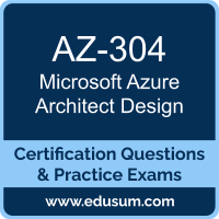 Azure Solutions Architect Expert Dumps, Azure Solutions Architect Expert PDF, AZ-304 PDF, Azure Solutions Architect Expert Braindumps, AZ-304 Questions PDF, Microsoft AZ-304 VCE