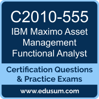 Maximo Asset Management Functional Analyst Dumps, Maximo Asset Management Functional Analyst PDF, C2010-555 PDF, Maximo Asset Management Functional Analyst Braindumps, C2010-555 Questions PDF, IBM C2010-555 VCE