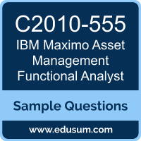 Maximo Asset Management Functional Analyst Dumps, C2010-555 Dumps, C2010-555 PDF, Maximo Asset Management Functional Analyst VCE, IBM C2010-555 VCE