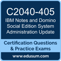 Notes and Domino Social Edition System Administration Update Dumps, Notes and Domino Social Edition System Administration Update PDF, C2040-405 PDF, Notes and Domino Social Edition System Administration Update Braindumps, C2040-405 Questions PDF, IBM C2040-405 VCE
