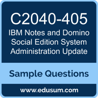 Notes and Domino Social Edition System Administration Update Dumps, C2040-405 Dumps, C2040-405 PDF, Notes and Domino Social Edition System Administration Update VCE, IBM C2040-405 VCE