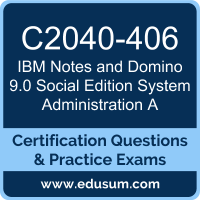 Notes and Domino 9.0 Social Edition System Administration A Dumps, Notes and Domino 9.0 Social Edition System Administration A PDF, C2040-406 PDF, Notes and Domino 9.0 Social Edition System Administration A Braindumps, C2040-406 Questions PDF, IBM C2040-406 VCE