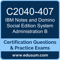 Notes and Domino Social Edition System Administration B Dumps, Notes and Domino Social Edition System Administration B PDF, C2040-407 PDF, Notes and Domino Social Edition System Administration B Braindumps, C2040-407 Questions PDF, IBM C2040-407 VCE