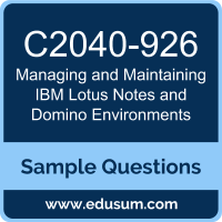 Managing and Maintaining IBM Lotus Notes and Domino Environments Dumps, C2040-926 Dumps, C2040-926 PDF, Managing and Maintaining IBM Lotus Notes and Domino Environments VCE, IBM C2040-926 VCE
