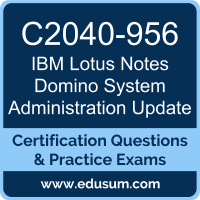 Lotus Notes Domino System Administration Update Dumps, Lotus Notes Domino System Administration Update PDF, C2040-956 PDF, Lotus Notes Domino System Administration Update Braindumps, C2040-956 Questions PDF, IBM C2040-956 VCE