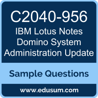 Lotus Notes Domino System Administration Update Dumps, C2040-956 Dumps, C2040-956 PDF, Lotus Notes Domino System Administration Update VCE, IBM C2040-956 VCE