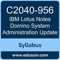 Lotus Notes Domino System Administration Update PDF, C2040-956 Dumps, C2040-956 PDF, Lotus Notes Domino System Administration Update VCE, C2040-956 Questions PDF, IBM C2040-956 VCE