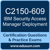 Security Access Manager Deployment Dumps, Security Access Manager Deployment PDF, C2150-609 PDF, Security Access Manager Deployment Braindumps, C2150-609 Questions PDF, IBM C2150-609 VCE