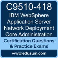 WebSphere Application Server Network Deployment Core Administration Dumps, WebSphere Application Server Network Deployment Core Administration PDF, C9510-418 PDF, WebSphere Application Server Network Deployment Core Administration Braindumps, C9510-418 Questions PDF, IBM C9510-418 VCE