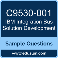 Integration Bus Solution Development Dumps, C9530-001 Dumps, C9530-001 PDF, Integration Bus Solution Development VCE, IBM C9530-001 VCE