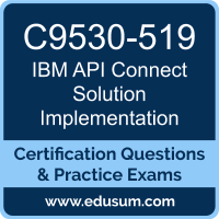 API Connect Solution Implementation Dumps, API Connect Solution Implementation PDF, C9530-519 PDF, API Connect Solution Implementation Braindumps, C9530-519 Questions PDF, IBM C9530-519 VCE