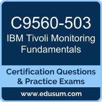 Tivoli Monitoring Fundamentals Dumps, Tivoli Monitoring Fundamentals PDF, C9560-503 PDF, Tivoli Monitoring Fundamentals Braindumps, C9560-503 Questions PDF, IBM C9560-503 VCE