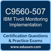 Tivoli Monitoring Implementation Dumps, Tivoli Monitoring Implementation PDF, C9560-507 PDF, Tivoli Monitoring Implementation Braindumps, C9560-507 Questions PDF, IBM C9560-507 VCE