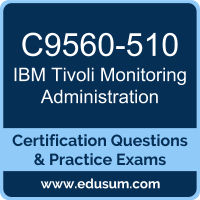 Tivoli Monitoring Administration Dumps, Tivoli Monitoring Administration PDF, C9560-510 PDF, Tivoli Monitoring Administration Braindumps, C9560-510 Questions PDF, IBM C9560-510 VCE