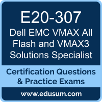 VMAX All Flash and VMAX3 Solutions Specialist Dumps, VMAX All Flash and VMAX3 Solutions Specialist PDF, E20-307 PDF, DCS-IE Braindumps, E20-307 Questions PDF, Dell EMC E20-307 VCE