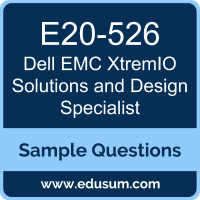 XtremIO Solutions and Design Specialist Dumps, E20-526 Dumps, E20-526 PDF, XtremIO Solutions and Design Specialist VCE, Dell EMC E20-526 VCE, Dell EMC DCS-TA PDF