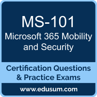Microsoft 365 Mobility and Security Dumps, Microsoft 365 Mobility and Security PDF, MS-101 PDF, Microsoft 365 Mobility and Security Braindumps, MS-101 Questions PDF, Microsoft MS-101 VCE, Microsoft MCE Microsoft 365 Enterprise Administrator Dumps