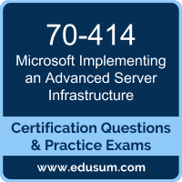 70-414: Microsoft Implementing an Advanced Server Infrastructure