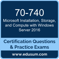 70-740: Installation, Storage, and Compute with Windows Server 2016 (MCSA Window