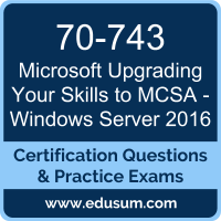 70-743: Upgrading Your Skills to MCSA - Windows Server 2016