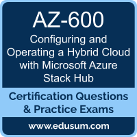 AZ-600: Configuring and Operating a Hybrid Cloud with Microsoft Azure Stack Hub