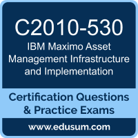 C2010-530: IBM Maximo Asset Management V7.6 Infrastructure and Implementation