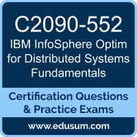 C2090-552: IBM InfoSphere Optim for Distributed Systems Fundamentals
