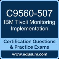 C9560-507: IBM Tivoli Monitoring V6.3 Implementation (Tivoli Monitoring Implemen