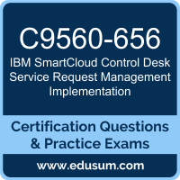 C9560-656: IBM SmartCloud Control Desk V7.5 Service Request Management Implement