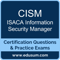 CISM: ISACA Information Security Manager