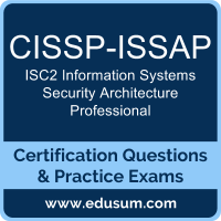 CISSP-ISSAP: ISC2 Information Systems Security Architecture Professional