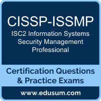 CISSP-ISSMP: ISC2 Information Systems Security Management Professional