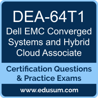 DEA-64T1: Dell EMC Converged Systems and Hybrid Cloud Associate (DCA-CSHC)