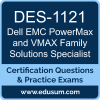 DES-1121: Dell EMC PowerMax and VMAX Family Solutions Specialist for Implementat