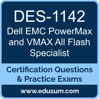 DES-1142: Dell EMC PowerMax and VMAX All Flash Specialist for Platform Engineer
