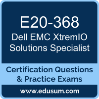 E20-368: Dell EMC XtremIO Solutions Specialist for Implementation Engineer (DECS