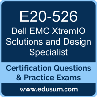 E20-526: Dell EMC XtremIO Solutions and Design Specialist for Technology Archite