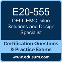 E20-555: Dell EMC Isilon Solutions and Design Specialist for Technology Architec
