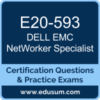E20-593: Dell EMC NetWorker Specialist for Implementation Engineers (DECS-IE)