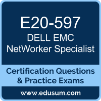 E20-597: Dell EMC NetWorker Specialist for Systems Administrator (DECS-SA)