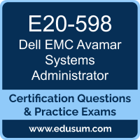 E20-598: Dell EMC Avamar Specialist for Systems Administrator (DCS-SA)